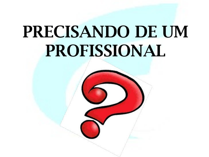 PRECISANDO DE UM  PROFISSIONAL