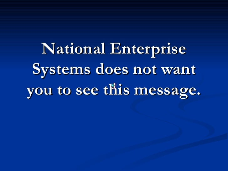 National Enterprise  Systems does not want you to see this message.