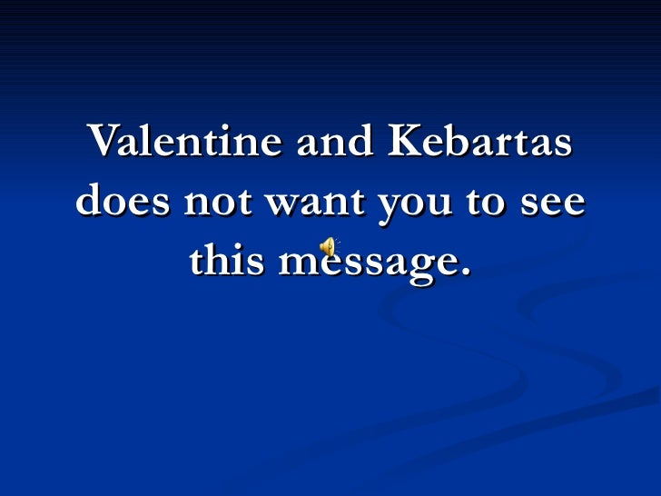 Schön Valentine And Kebartas Does Not Want You To See This Message.