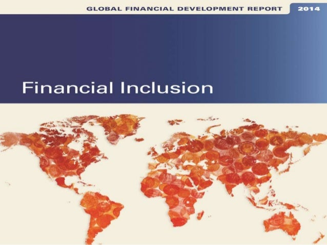 Intro  Measurement and Impact  Public Policy  Focus Areas  Main Messages  Importance of financial inclusion • Increased po...