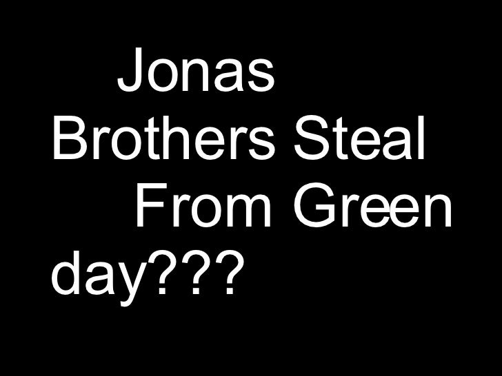 Jonas Brothers Steal  From Green day???