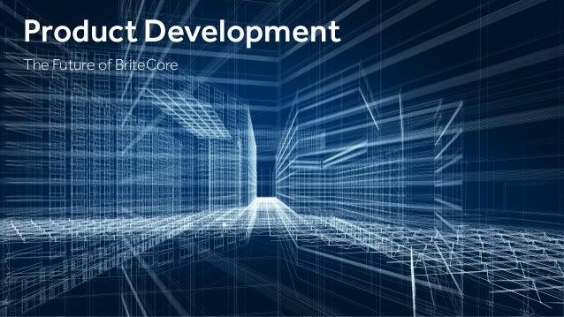 Product Development The Future of BriteCore