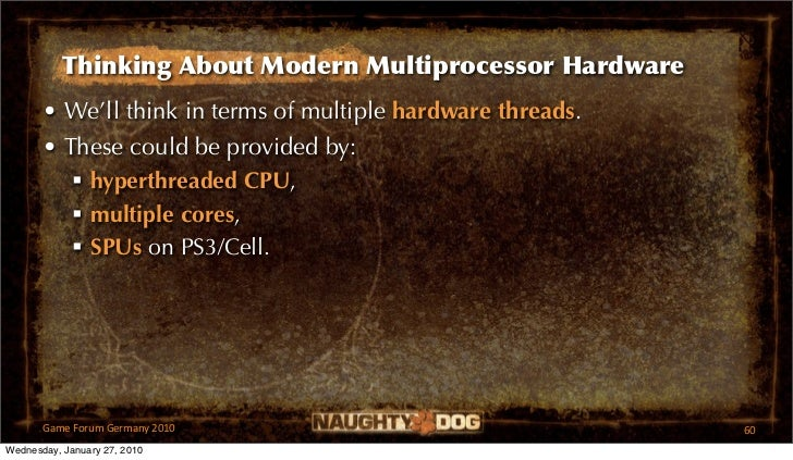 Thinking About Modern Multiprocessor Hardware       • We'll think in terms of multiple hardware threads.       • These cou...