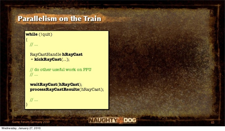 Parallelism on the Train                while (!quit)                {                  // ...                    RayCastH...