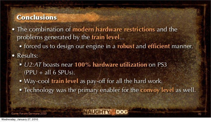 Conclusions       • The combination of modern hardware restrictions and the         problems generated by the train level....