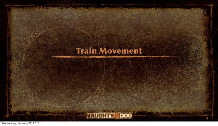 Train Movement                                               9Wednesday, January 27, 2010
