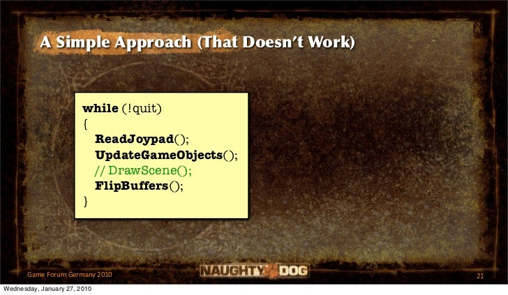 A Simple Approach (That Doesn't Work)                        while (!quit)                        {                       ...
