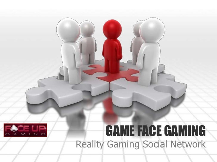 GAME FACE GAMING<br />Reality Gaming Social Network<br />