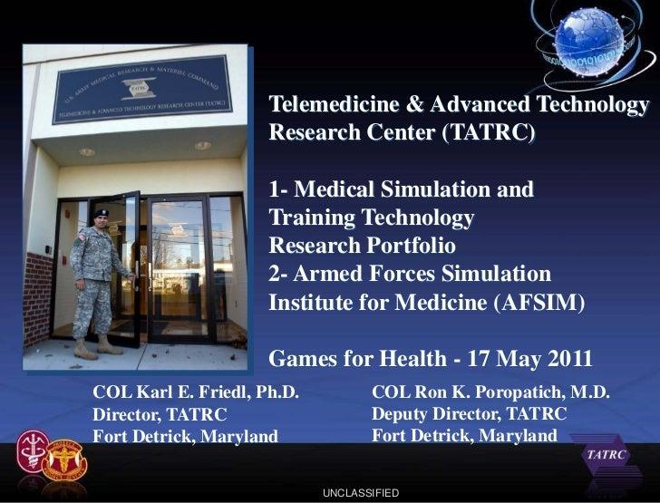 Telemedicine & Advanced Technology                     Research Center (TATRC)                     1- Medical Simulation a...