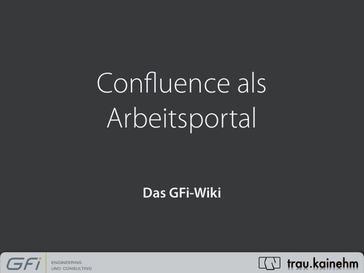 Confluence als  Arbeitsportal     Das GFi-Wiki