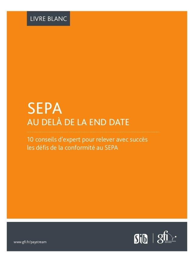 LIVRE BLANC  SEPA  AU DELÀ DE LA END DATE  10 conseils d'expert pour relever avec succès  les défis de la conformité au SE...