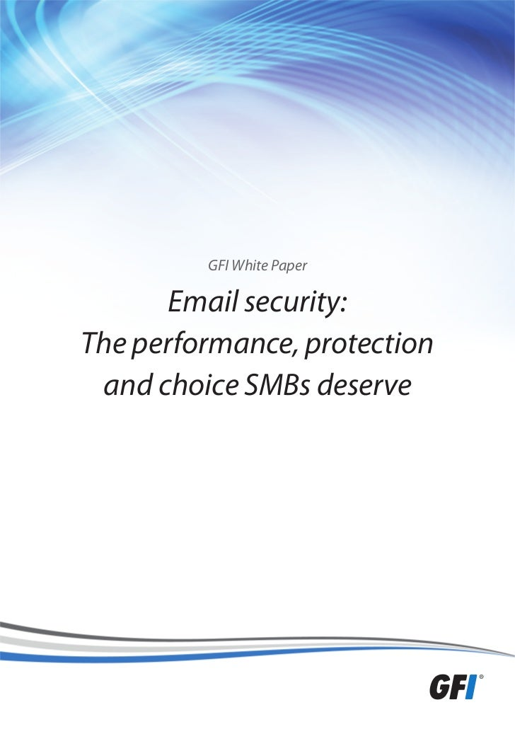 GFI White Paper       Email security:The performance, protection and choice SMBs deserve