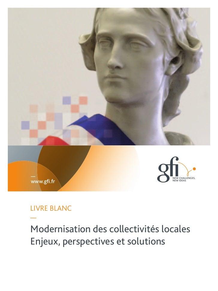 —www.gfi.frLIVRE BLANC—Modernisation des collectivités localesEnjeux, perspectives et solutions