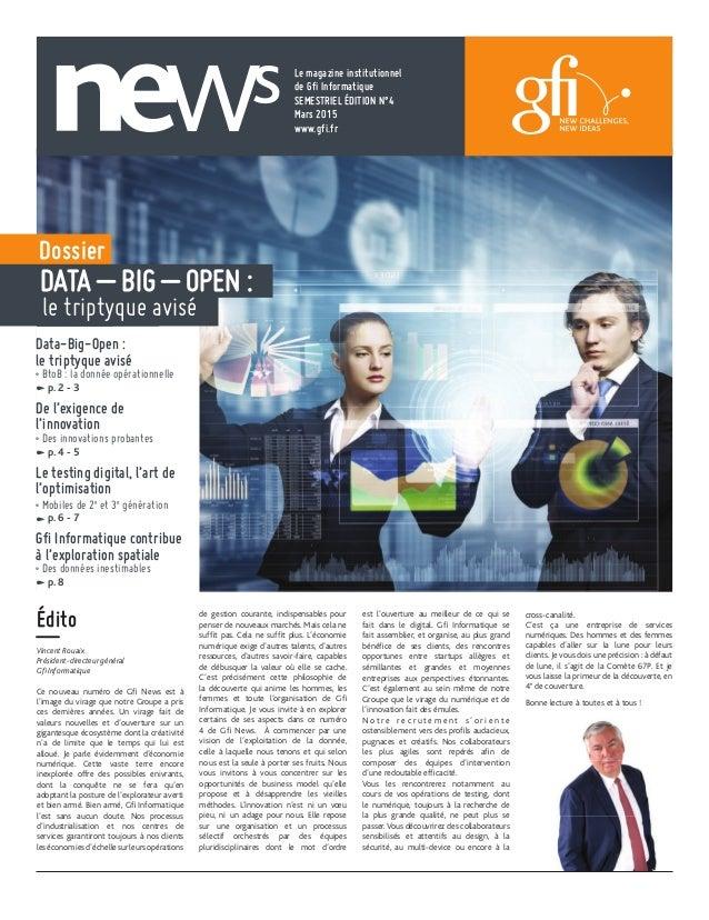 Le magazine institutionnel de Gfi Informatique SEMESTRIEL ÉDITION N°4 Mars 2015 www.gfi.fr Vincent Rouaix Président-direct...