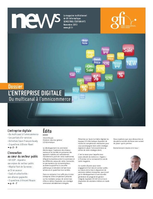 Le magazine institutionnel de Gfi Informatique SEMESTRIEL ÉDITION N°2 Novembre 2013 www.gfi.fr  Dossier  L'ENTREPRISE DIGI...