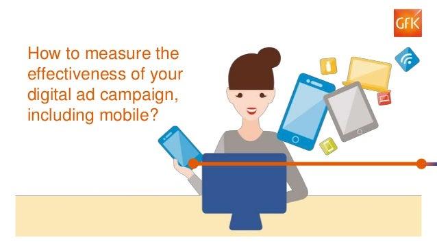 1© GfK 2016 | Measuring impact of digital ad campaigns, including mobile Measuring impact of digital ad campaigns, includi...