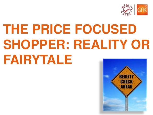 THE PRICE FOCUSEDSHOPPER: REALITY ORFAIRYTALE© GfK 2012 | Price sensitivity in FMCG | Koenraad Dierick   1