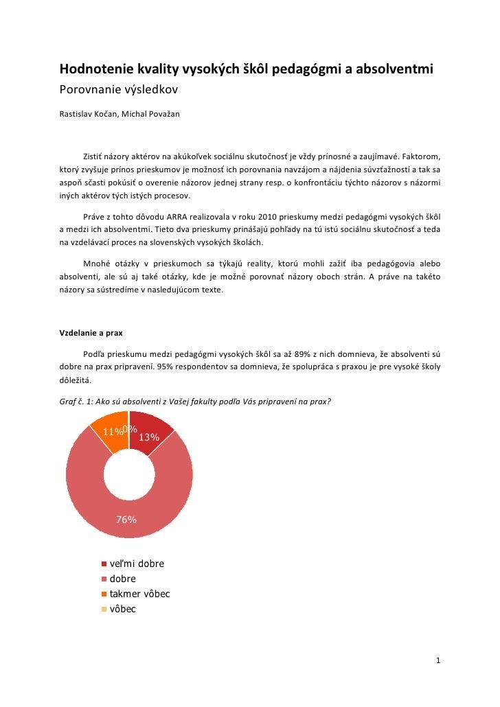 Hodnotenie kvality vysokých škôl pedagógmi a absolventmiPorovnanie výsledkovRastislav Kočan, Michal Považan       Zistiť n...