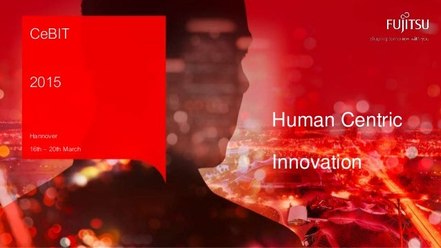 0 Copyright 2015 FUJITSU Human Centric Innovation CeBIT 2015 Hannover 16th – 20th March