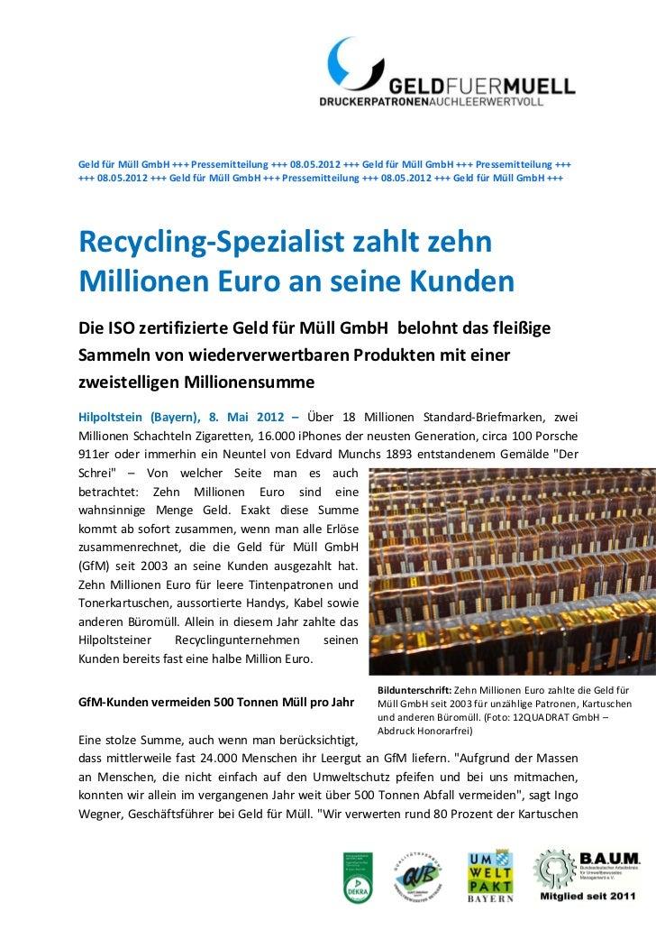 Geld für Müll GmbH +++ Pressemitteilung +++ 08.05.2012 +++ Geld für Müll GmbH +++ Pressemitteilung ++++++ 08.05.2012 +++ G...