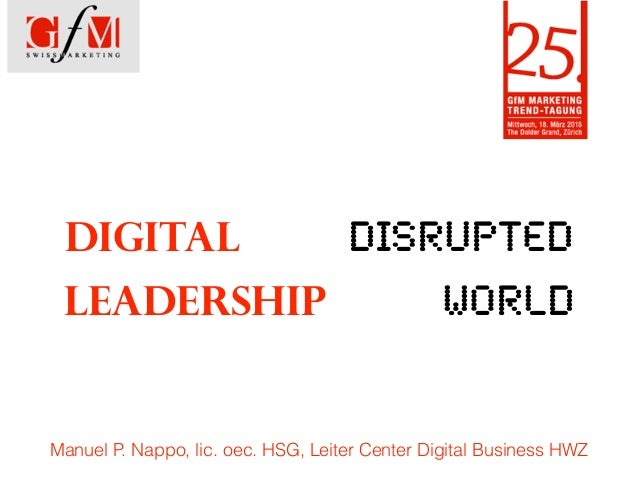 Manuel P. Nappo, lic. oec. HSG, Leiter Center Digital Business HWZ DIGITAL DISRUPTED