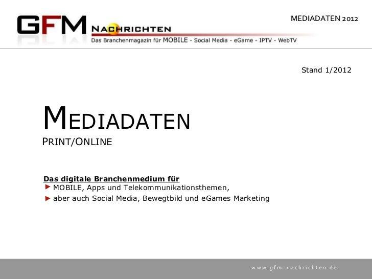 M EDIADATEN P RINT/ O NLINE  Stand 1/2012 Das digitale Branchenmedium für   MOBILE, Apps und Telekommunikationsthemen,  ab...