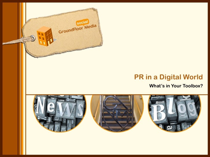 PR in a Digital World     What's in Your Toolbox?