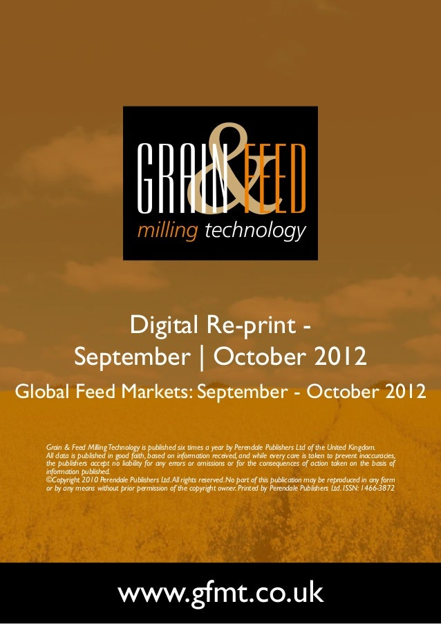 Digital Re-print -            September | October 2012Global Feed Markets: September - October 2012   Grain & Feed Milling...