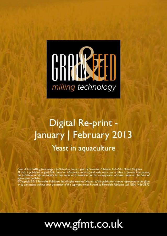 Digital Re-print -               January   February 2013                               Yeast in aquacultureGrain & Feed Mi...