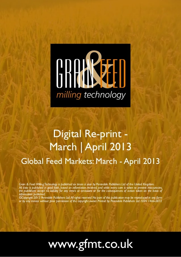 Digital Re-print -                         March | April 2013 Global Feed Markets: March - April 2013Grain & Feed Milling ...