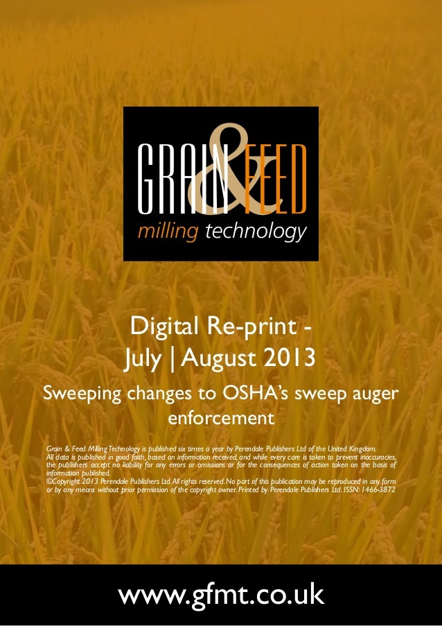Digital Re-print - July | August 2013 Sweeping changes to OSHA's sweep auger enforcement www.gfmt.co.uk Grain & Feed Milli...