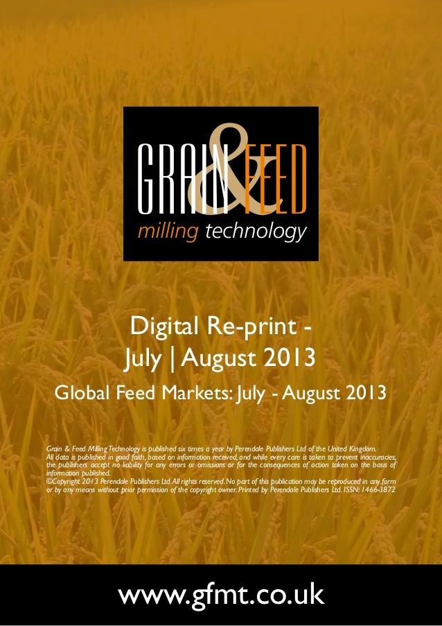 Digital Re-print - July | August 2013 Global Feed Markets: July - August 2013 www.gfmt.co.uk Grain & Feed MillingTechnolog...