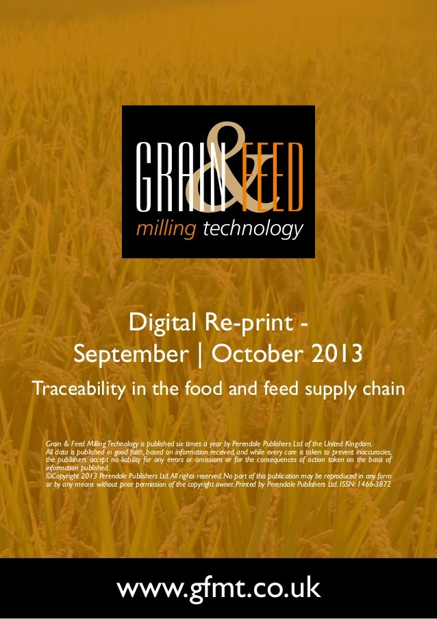 Digital Re-print September | October 2013 Traceability in the food and feed supply chain Grain & Feed Milling Technology i...