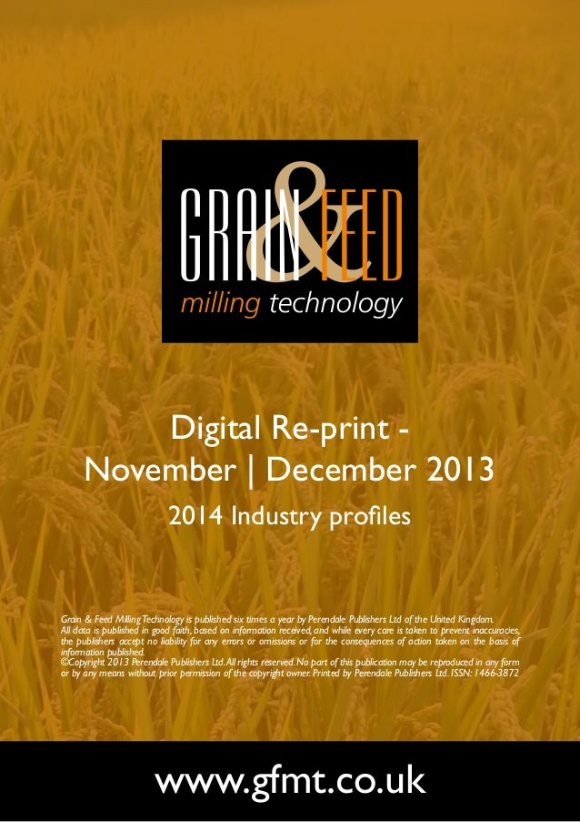 Digital Re-print November | December 2013 2014 Industry profiles  Grain & Feed Milling Technology is published six times a...