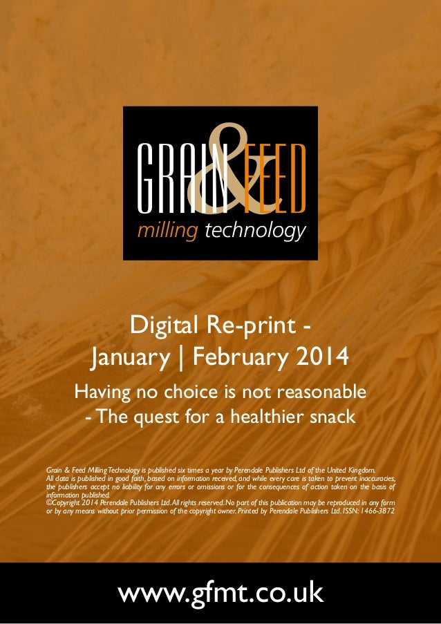 Digital Re-print January | February 2014 Having no choice is not reasonable - The quest for a healthier snack Grain & Feed...