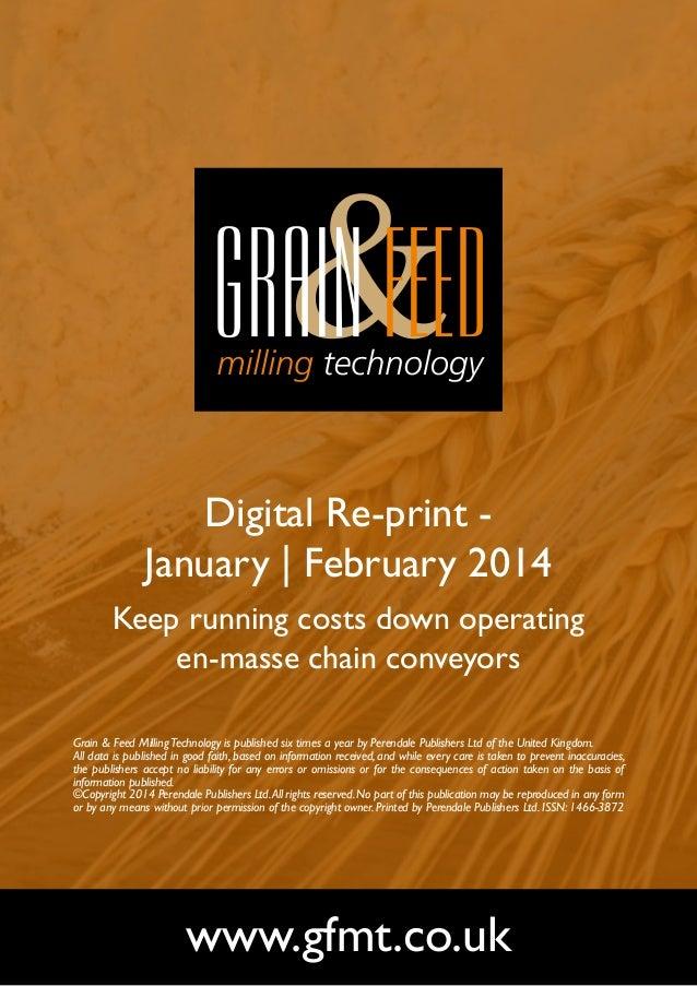 Digital Re-print January | February 2014 Keep running costs down operating en-masse chain conveyors Grain & Feed Milling T...