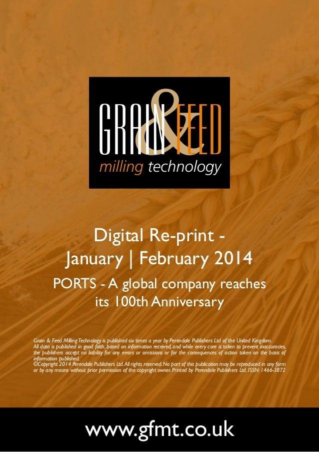 Digital Re-print January | February 2014 PORTS - A global company reaches its 100th Anniversary Grain & Feed Milling Techn...