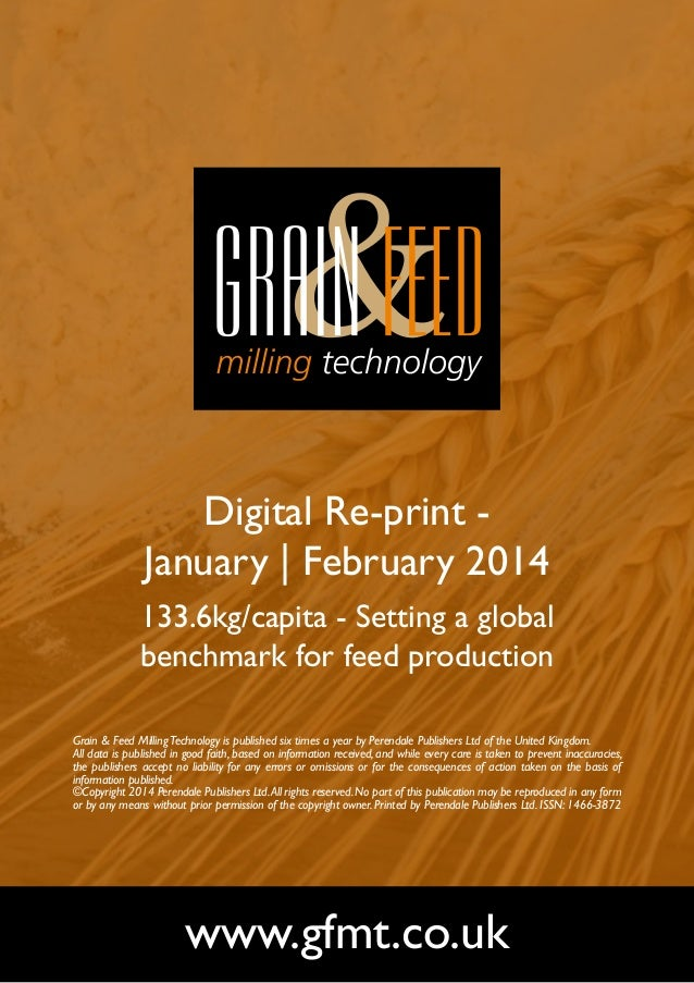 Digital Re-print January | February 2014 133.6kg/capita - Setting a global benchmark for feed production Grain & Feed Mill...
