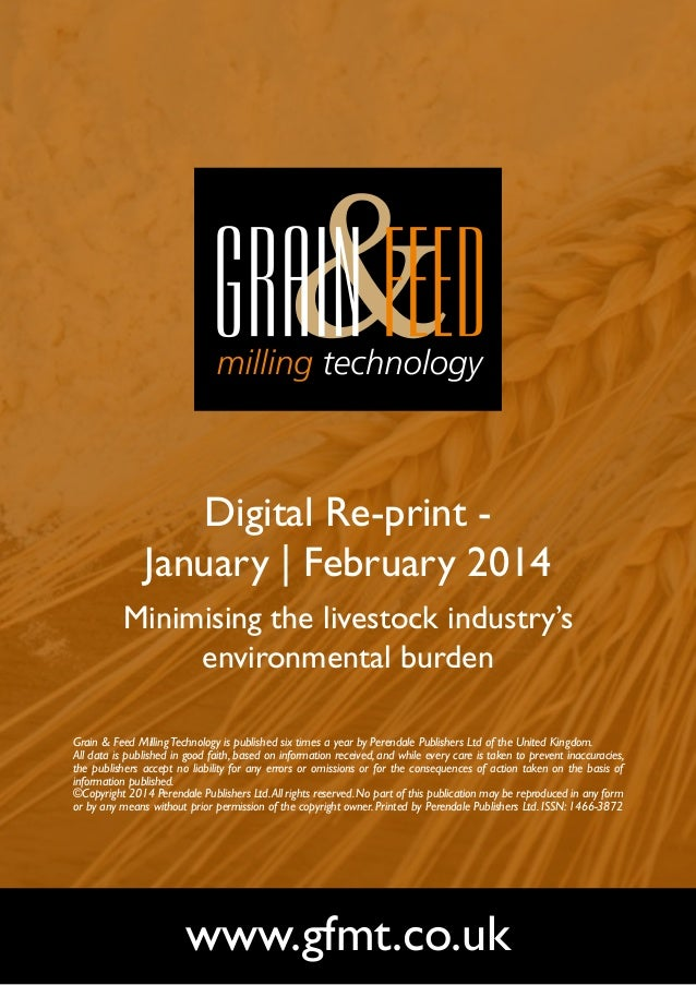 Digital Re-print January | February 2014 Minimising the livestock industry's environmental burden Grain & Feed Milling Tec...