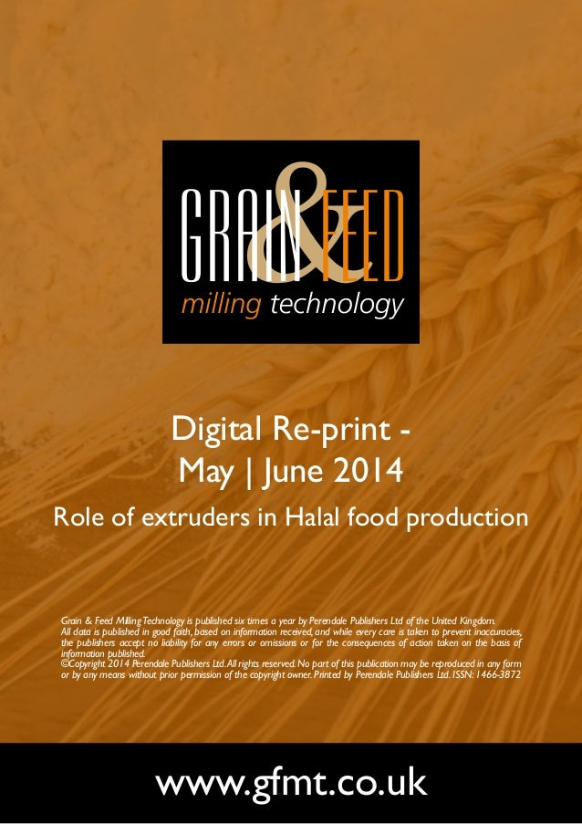 Digital Re-print - May | June 2014 Role of extruders in Halal food production www.gfmt.co.uk Grain & Feed MillingTechnolog...