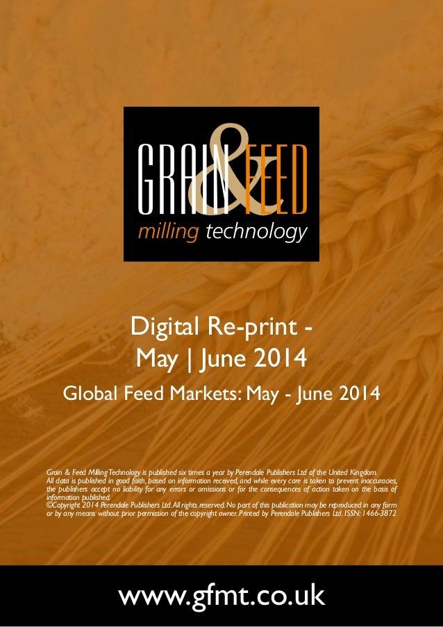 Digital Re-print - May | June 2014 Global Feed Markets: May - June 2014 www.gfmt.co.uk Grain & Feed MillingTechnology is p...