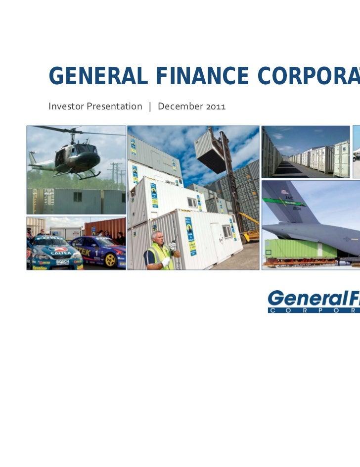 GENERAL FINANCE CORPORATIONInvestorPresentation|December2011                                            NASDAQ: GFN