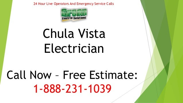 24 Hour Live Operators And Emergency Service Calls  Chula Vista  Electrician  Call Now – Free Estimate:  1-888-231-1039
