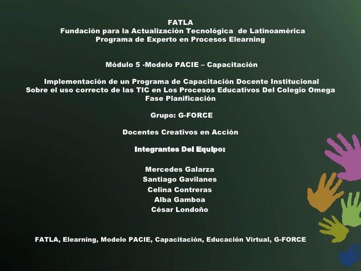 FATLA        Fundación para la Actualización Tecnológica de Latinoamérica                Programa de Experto en Procesos E...