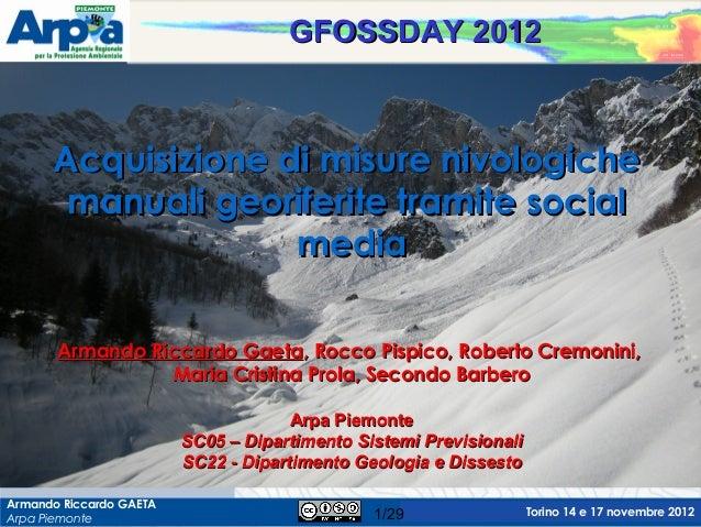 GFOSSDAY 2012      Acquisizione di misure nivologiche       manuali georiferite tramite social                    media   ...