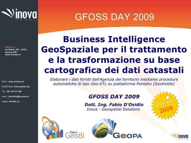 GFOSS DAY 2009                                    Business Intelligence                              GeoSpaziale per il tr...