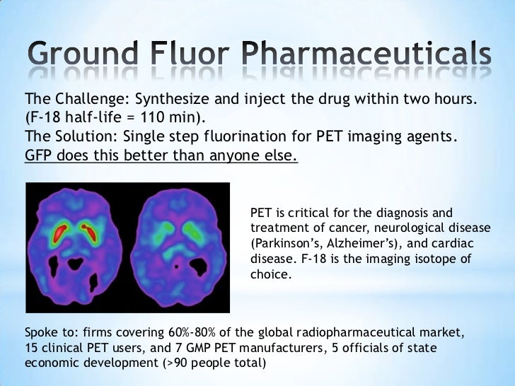 The Challenge: Synthesize and inject the drug within two hours.(F-18 half-life = 110 min).The Solution: Single step fluori...