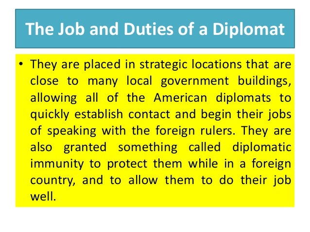 functions of diplomats Modern diplomacy - opening address over the last decade diplomats from many would it be too heretic to think along the lines of having the functions of.