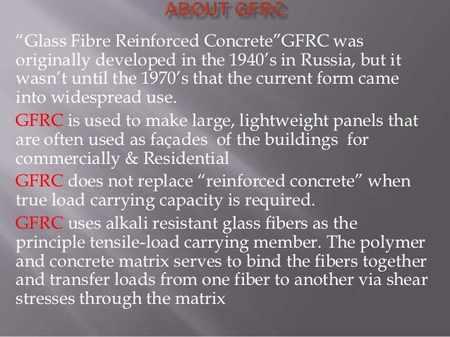 """""""Glass Fibre Reinforced Concrete""""GFRC wasoriginally developed in the 1940's in Russia, but itwasn't until the 1970's that ..."""
