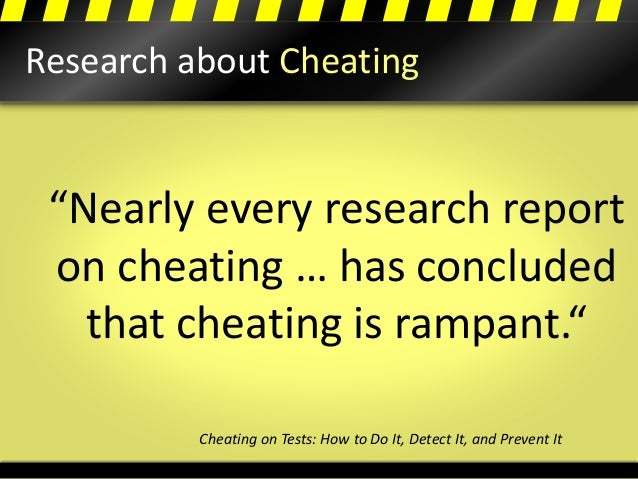 """Research about Cheating """"Nearly every research report on cheating … has concluded that cheating is rampant."""" Cheating on T..."""